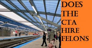 Does the CTA Hire Felons