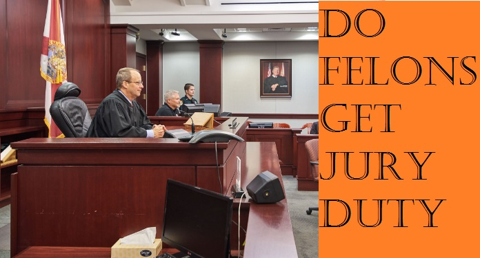 Do Felons Get Jury Duty