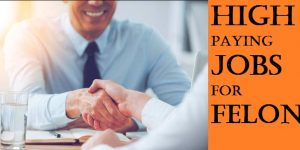Highest Paying Jobs for Felons