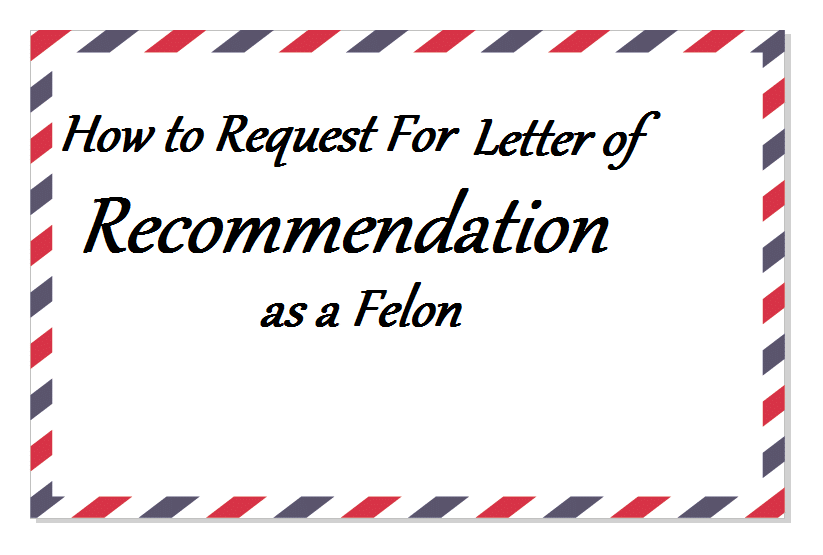 recommendation letter for a felon