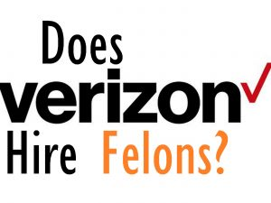 does verizon hire felons