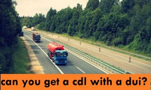 can you get a cdl with a dui