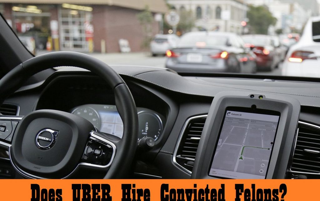 Does Uber Hire Felons 2019? Can an ex-offender drive for Uber?