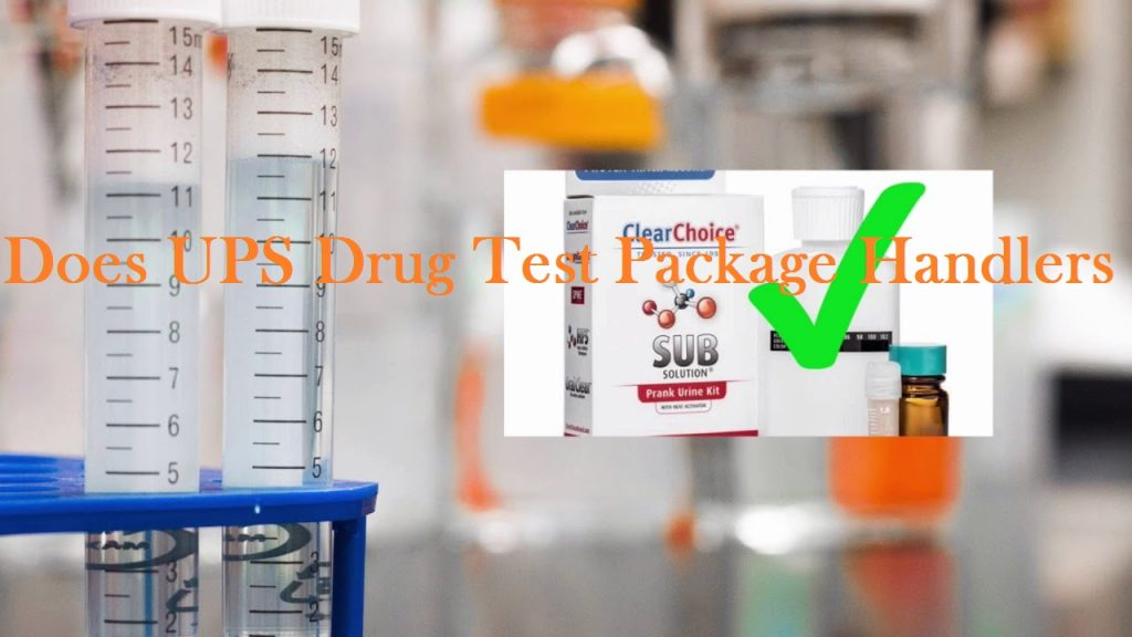 Does UPS Drug Test Package Handlers