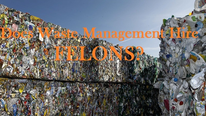 Does Waste Management Employ Felons