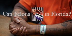 Can Felons Vote in Florida?