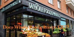 Does Whole Foods Accept EBT?