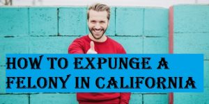 california expunge felony