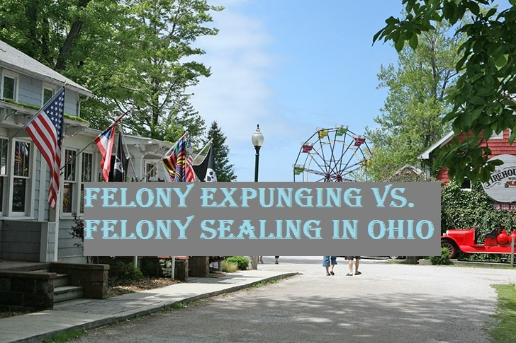 Felony Expunging Vs. Felony Sealing in Ohio