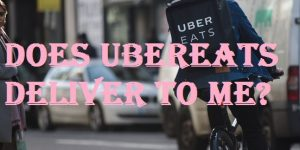 Does Uber Eats Deliver to Me?