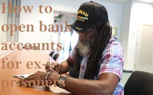 How to open bank accounts for ex-prisoners