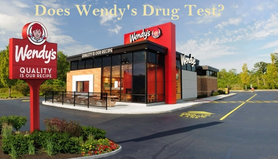 Does Wendy's Drug Test