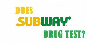 does subway drug test