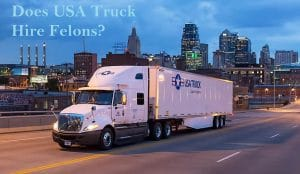 Does USA Truck Hire Felons