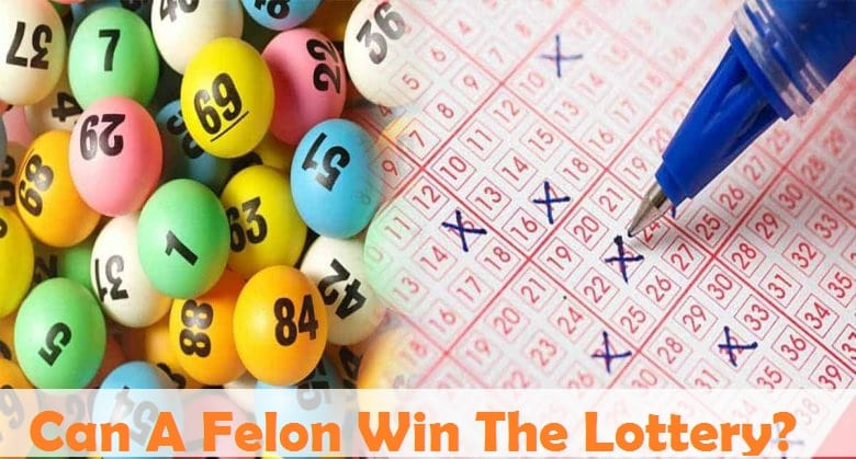 Can A Felon Win The Lottery?