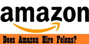 Does Amazon Hire Felons in 2020 {Your Question Answered}