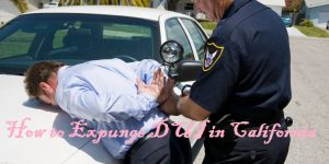 How to Expunge DUI in California