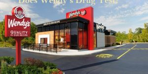 Does Wendy's Drug Test?