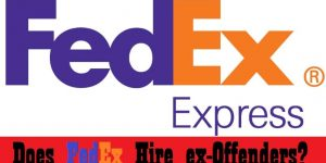 Does FedEx Hire Felons? Find The Answer you Seek Inside