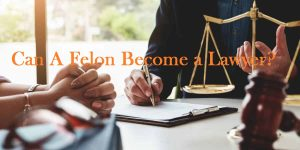 Can you be a lawyer if you have a criminal record?