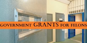 Government Grants for Felons and How to Apply