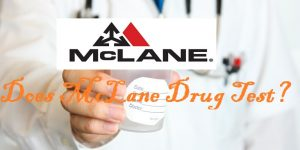 Does McLane Drug Test?