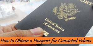 Can a felon get a passport - How to Obtain a Passport for Convicted Felons