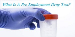 What is Pre Employment Drug Test