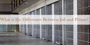 What is the Difference Between Jail and Prison?