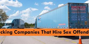 Trucking companies that hire sex offenders