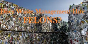 Does Waste Management Employ Felons?